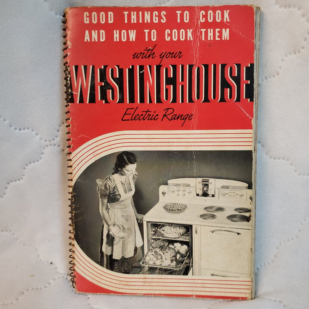 Books, Good Things To Cook And How To Cook Them With Your Westinghouse Electric Range