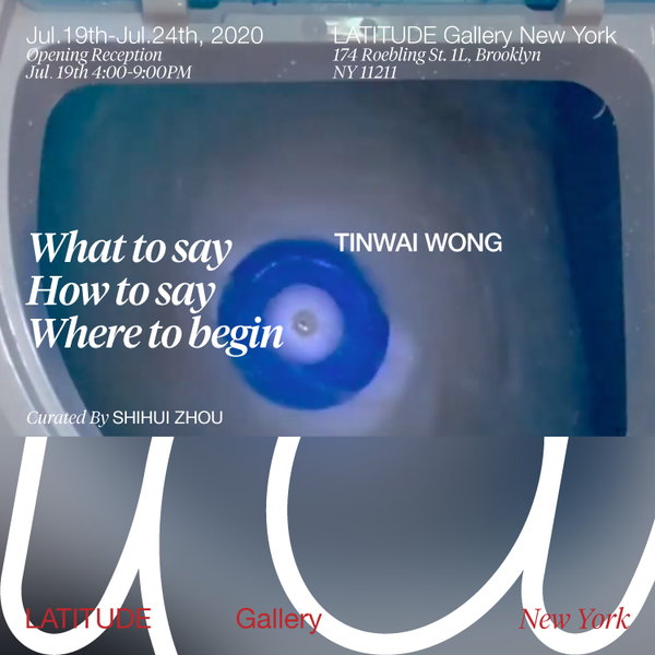 TINWAI WONG: What to say, How to say, Where to begin