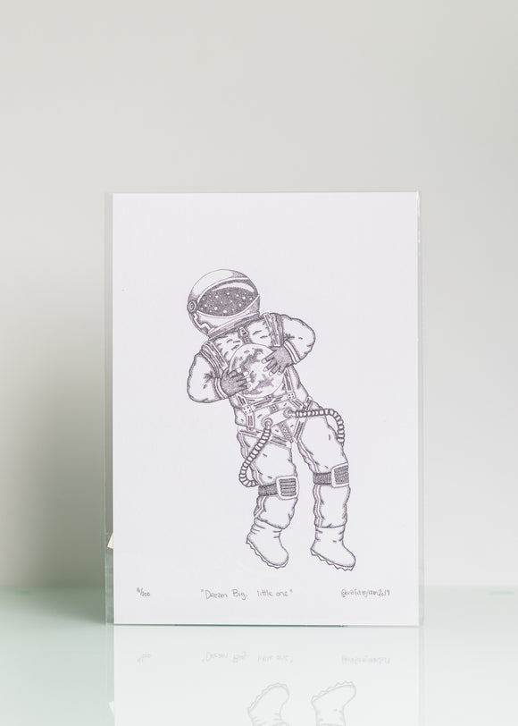 Dream Big, Little One - Ltd Ed A4 Print