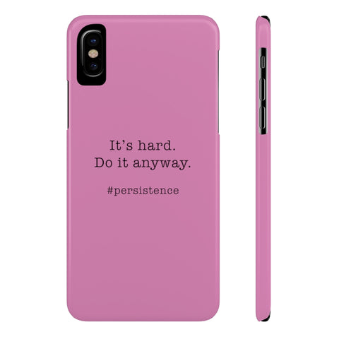 It's Hard. Do it Anyway Case Mate Slim Phone Cases in Pink