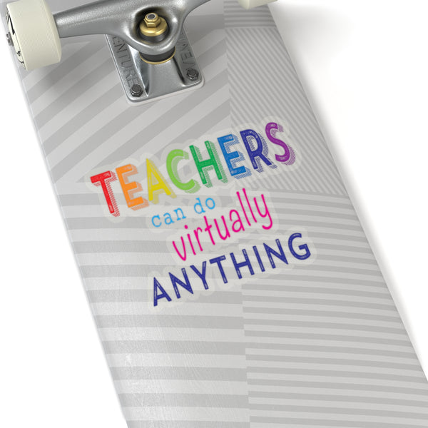 Teachers Can Do Virtually Anything Kiss-Cut Stickers