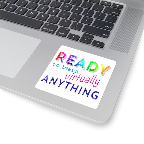 Ready to Learn Virtually Anything Sticker