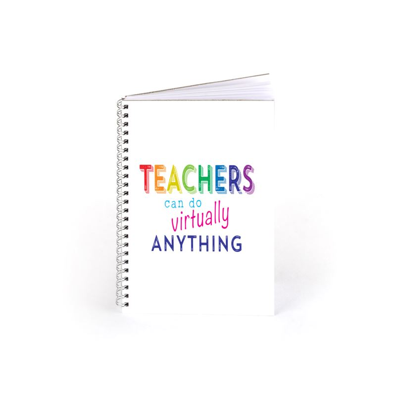 Teachers Can Do Virtually Anything Spiral Notebook