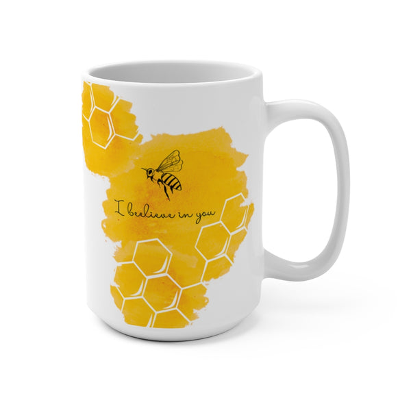 I Beelieve in You Mug 15oz