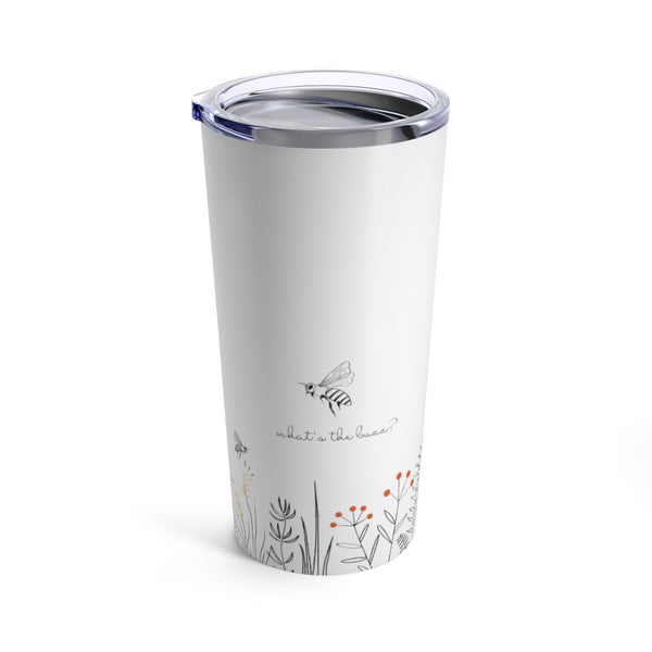 What's the Buzz Tumbler 20oz