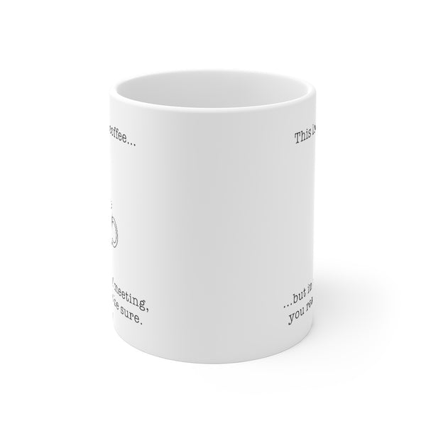 This Looks Like Coffee Mug 11oz