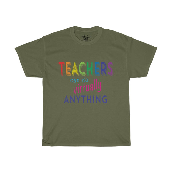 Teachers Can Do Virtually Anything Unisex Heavy Cotton Tee
