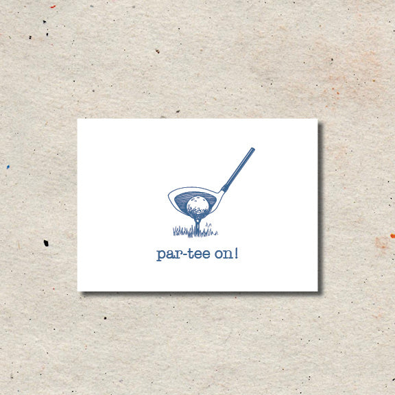 "Celebrate things big and small with this little ""Par-tee on!"" white folded note card."