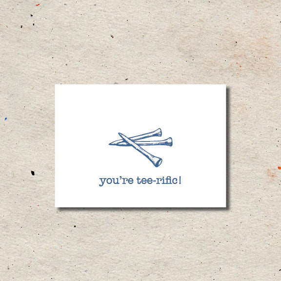You're Tee-Rific is the perfect card to give a golfer!