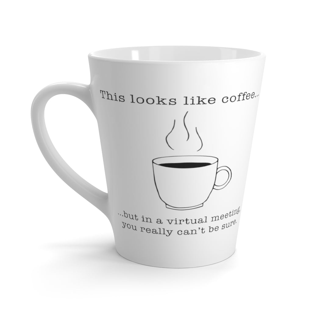 """This looks like coffee"" Latte Mug"