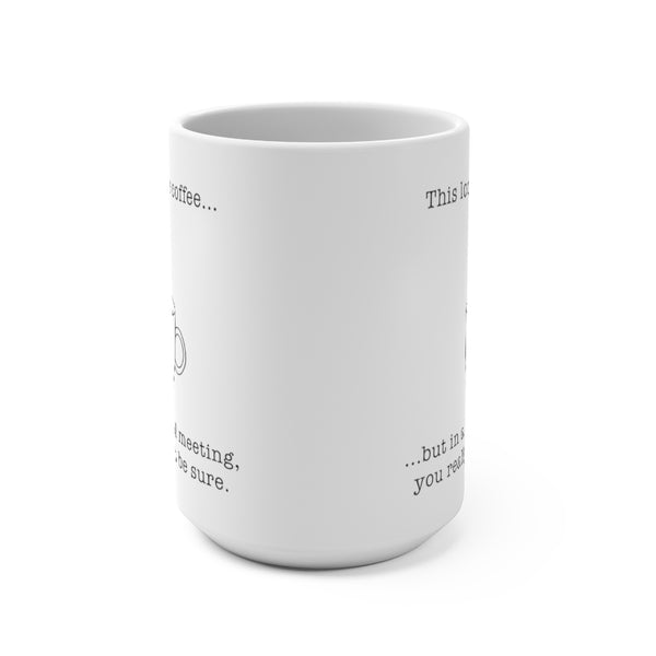 """This Looks Like Coffee"" 15oz Mug"