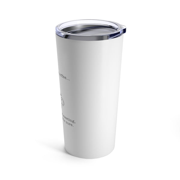 This Looks Like Coffee Hot/Cold Travel Tumbler 20oz