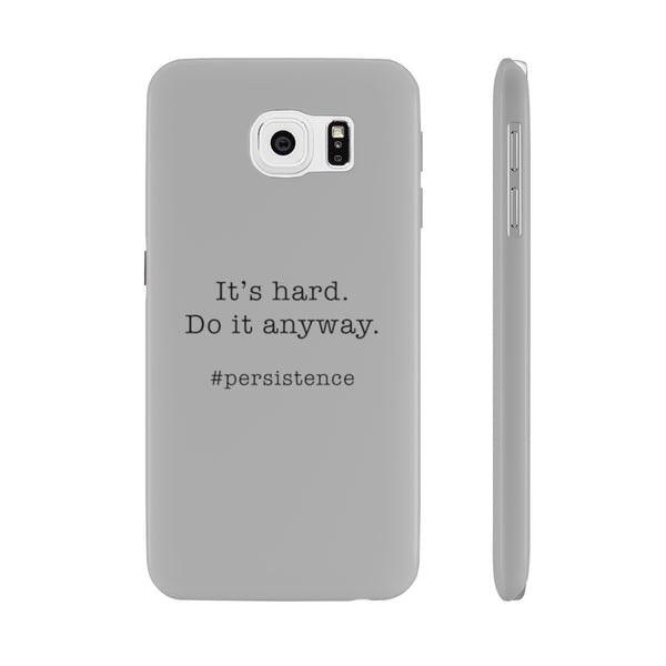 It's Hard. Do it Anyway Case Mate Slim Phone Cases in Grey