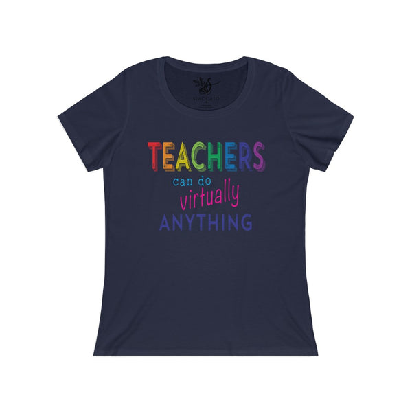 Teachers Can Do Virtually Anything Women's Relaxed Jersey Short Sleeve Scoop Neck Tee