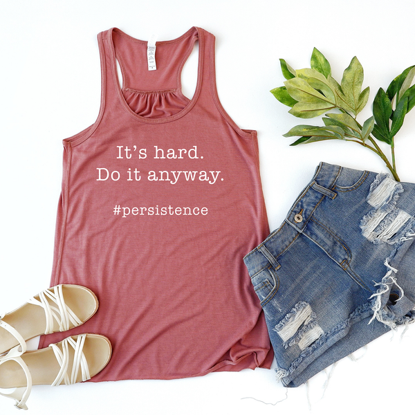 It's Hard.  Do it Anyway. Flowy Women's Tank Top