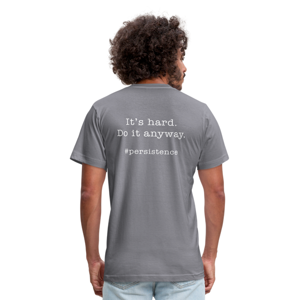 It's Hard.  Do it Anyway.  Unisex Jersey Tee. - slate