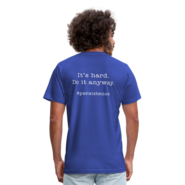 It's Hard.  Do it Anyway.  Unisex Jersey Tee. - royal blue