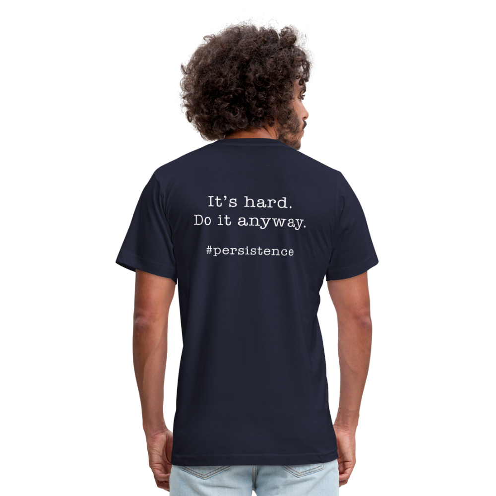 It's Hard.  Do it Anyway.  Unisex Jersey Tee. - navy