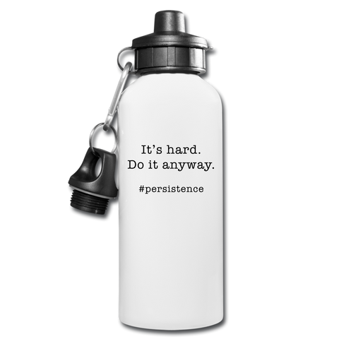 It's hard. Do it anyway. Water bottle. - white