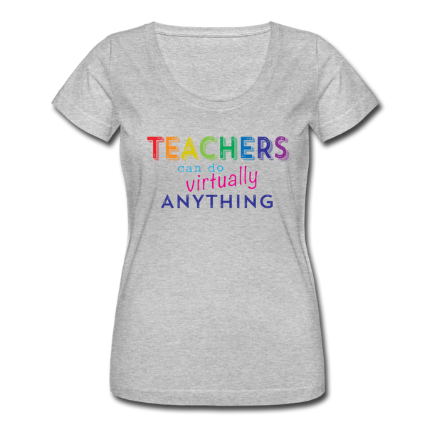 Teachers Can Do Virtually Anything Women's Scoop Neck Tee - heather gray