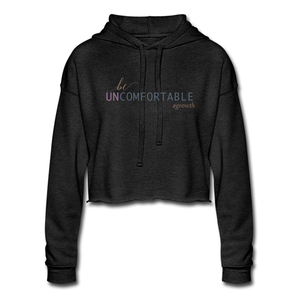 Be Uncomfortable Women's Cropped Hoodie - deep heather