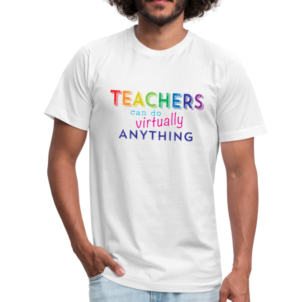 Teachers Can Do Virtually Anything Unisex Jersey Short Sleeved Tee - white
