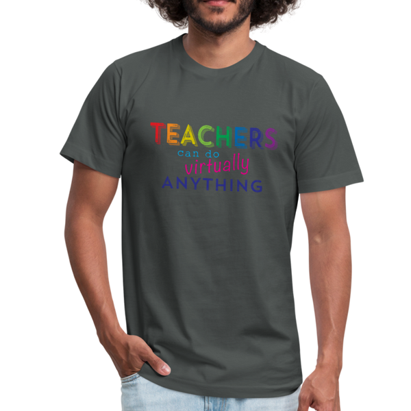 Teachers Can Do Virtually Anything Unisex Jersey Short Sleeved Tee - asphalt