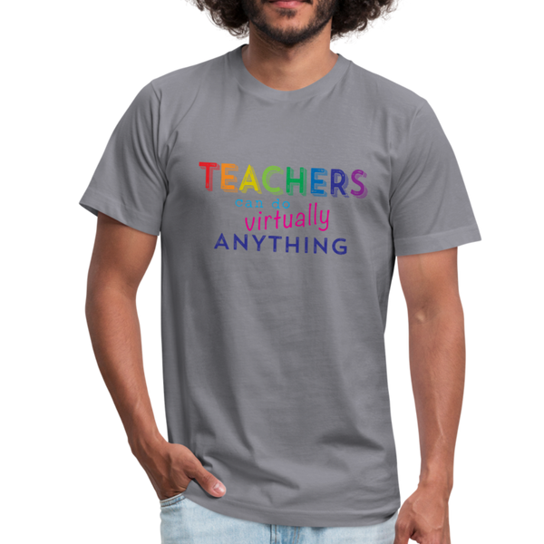 Teachers Can Do Virtually Anything Unisex Jersey Short Sleeved Tee - slate