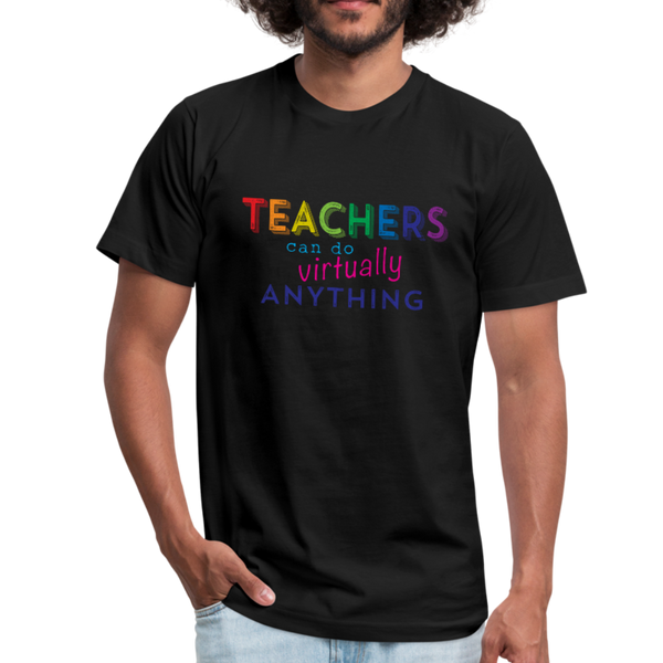 Teachers Can Do Virtually Anything Unisex Jersey Short Sleeved Tee - black