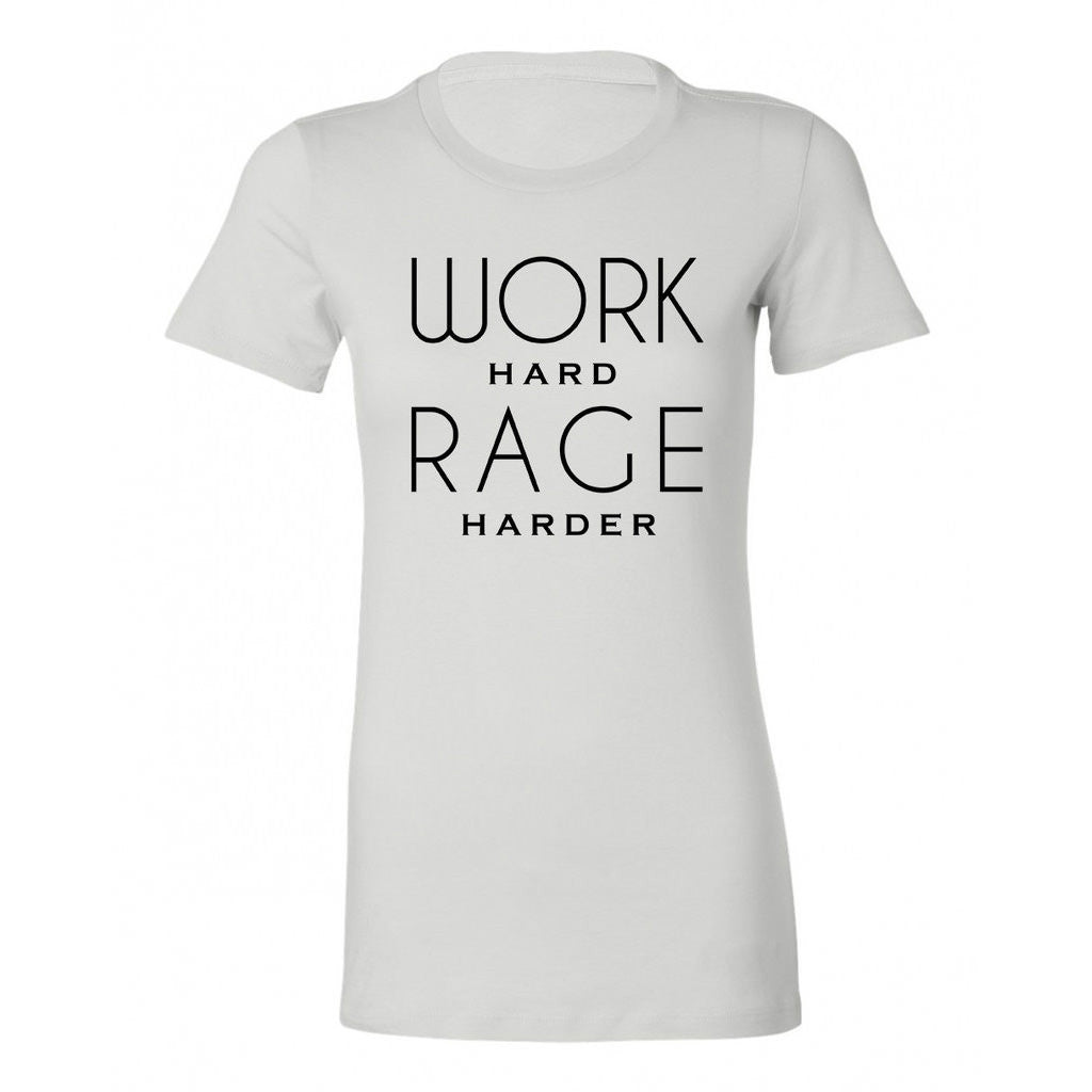 Work Hard Rage Harder Women's T-Shirt