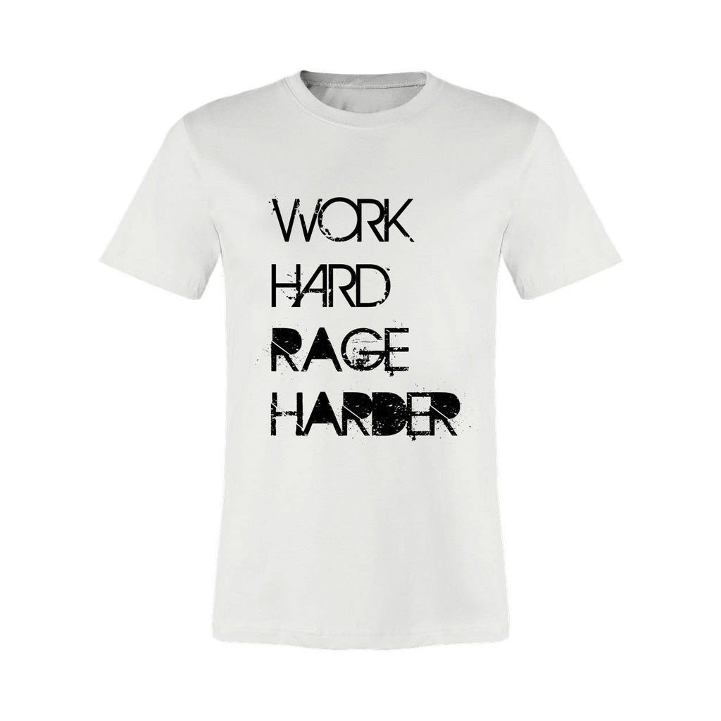Work Hard Rage Harder Men's T-Shirt