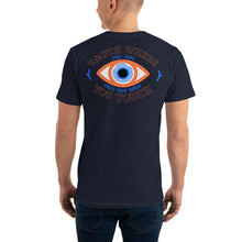 Load image into Gallery viewer, WATCH WHERE YOU TOUCH | Unisex T-Shirt