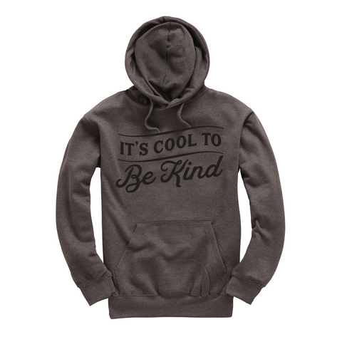 It's Cool To Be Kind Hoodie