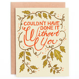 Peppercorn Paper Card - Couldn't Have Done It Without You