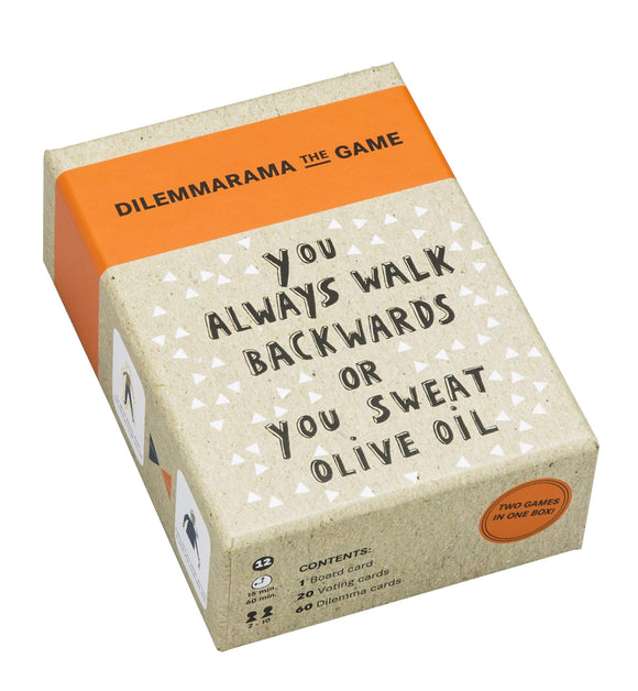 Dilemmarama the Game: You Always Walk Backwards or You Sweat Olive Oil