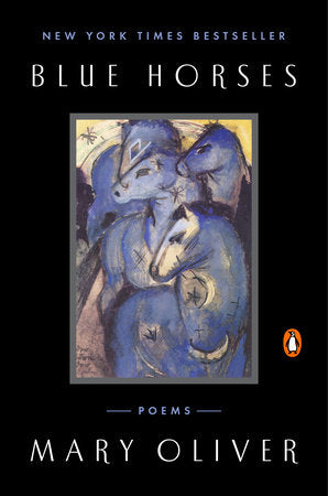 Blue Horses: Poems by Mary Oliver