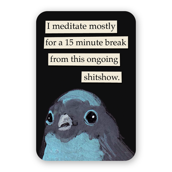Mincing Mockingbird Sticker - Meditate