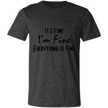 Load image into Gallery viewer, It's Fine Unisex Jersey Short-Sleeve T-Shirt
