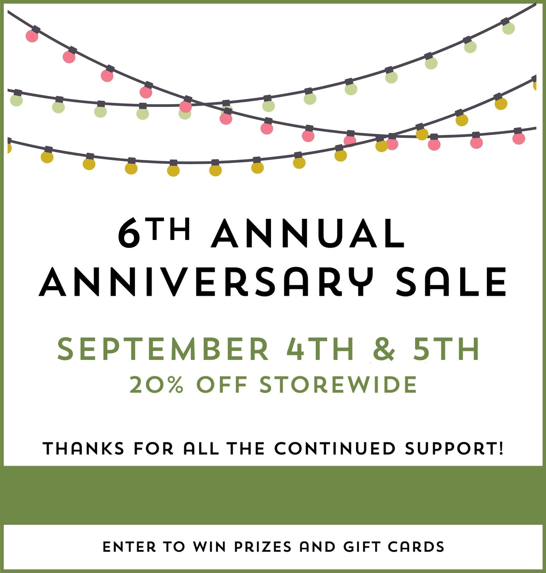 20% OFF Store-wide Anniversary Sale September 4th and 5th!