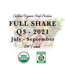 Load image into Gallery viewer, Weekly Fresh Produce: 2021 Q3 Full Share, July-September