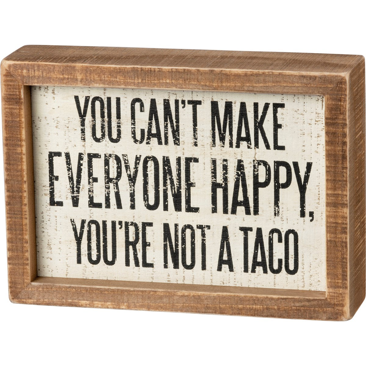 You're Not A Taco Box Sign