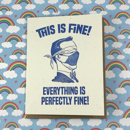 Everything Is Fine Card
