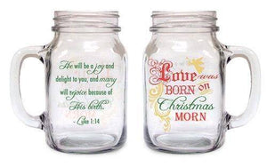 Old Fashioned Drinkin' Christmas Mason Jar: Love Was Born