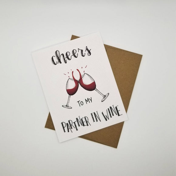 Cheers to my Partner In Wine - Digitally Designed Greeting Card