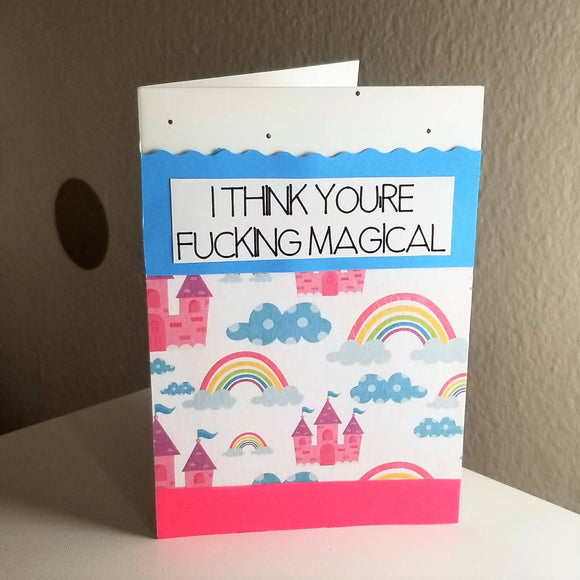 I think your fucking magical - Greeting Card