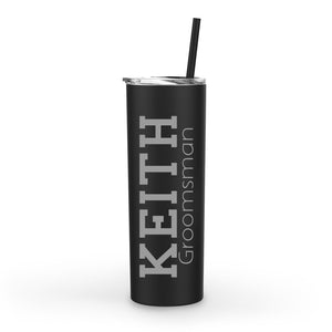 Engraved and Personalized Skinny Tumbler for Groomsmen