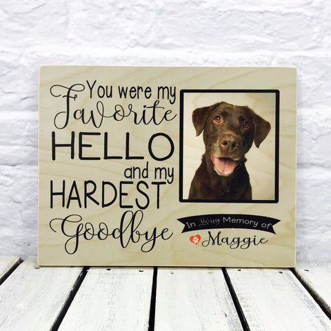 You Were My Favorite Hello and Hardest Goodbye- Pet Memorial - Maggie Lab Dog - Wood