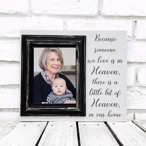 Because Someone We Love is in Heaven 12 x 14 Picture Frame- Wood