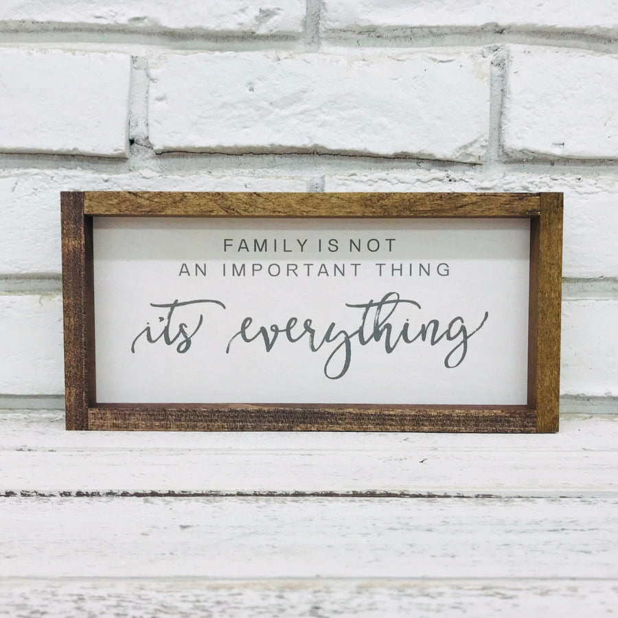 """Family is Not an Important Thing It's Everything"" Wooden Sign"