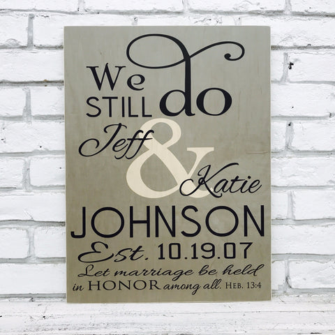 We Still Do Personalized Anniversary Gift Wood Sign - Grey